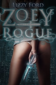 Zoey Rogue ebook by Lizzy Ford