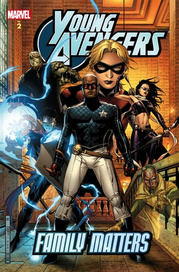 Young Avengers Vol. 2 - Family Matters ebook by Allan Heinberg