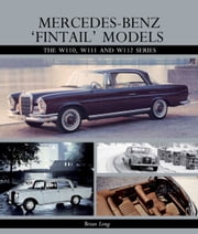 Mercedes-Benz 'Fintail' Models - The W110, W111 and W112 Series ebook by Brian Long