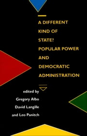 A Different Kind of State? ebook by Gregory Albo,David Langille,Leo Panitch