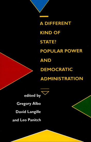 A Different Kind of State? ebook by Gregory Albo,Leo Panitch