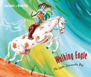 Walking Eagle - The Little Comanche Boy ebook by Ana Eulate,Nívola Uyá