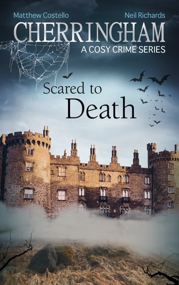 Cherringham - Scared to Death - A Cosy Crime Series ebook by Matthew Costello,Neil Richards