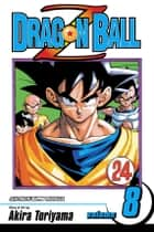 Dragon Ball Z, Vol. 8 - Goku Vs. Ginyu ebook by Akira Toriyama, Akira Toriyama
