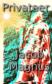 Privateer ebook by Jacob Magnus