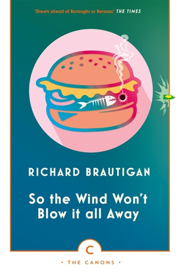 So The Wind Won't Blow It All Away ebook by Richard Brautigan