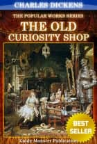 The Old Curiosity Shop By Charles Dickens - With Original Illustrations, Summary and Free Audio Book Link ebook by Charles Dickens