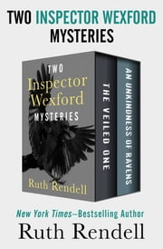 Two Inspector Wexford Mysteries - The Veiled One and An Unkindness of Ravens ebook by Ruth Rendell