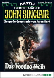 John Sinclair - Folge 0947 - Das Voodoo-Weib (1. Teil) ebook by Jason Dark