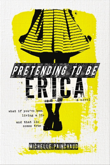 Pretending to Be Erica ebook by Michelle Painchaud