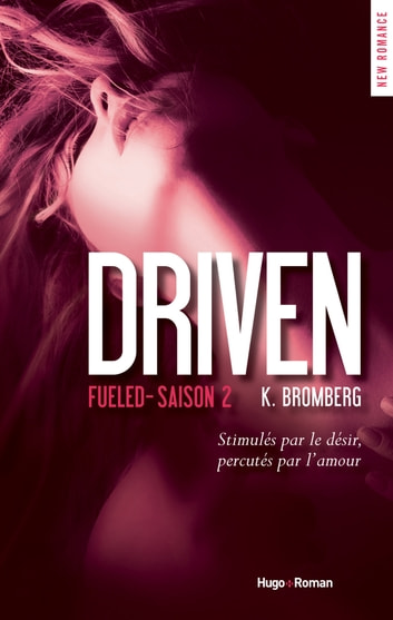 Driven Saison 2 Fueled ebook by K. Bromberg
