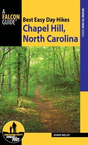 Best Easy Day Hikes Chapel Hill ebook by Johnny Molloy