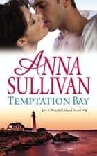 Temptation Bay ebook by Anna Sullivan