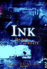 Ink - The Book of All Hours ebook by Hal Duncan