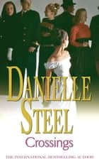 Crossings - An epic, romantic read from the worldwide bestseller ebook by Danielle Steel