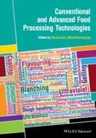 Conventional and Advanced Food Processing Technologies ebook by Suvendu Bhattacharya