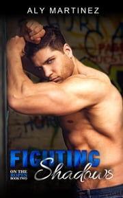Fighting Shadows - On The Ropes, #2 ebook by Aly Martinez