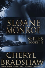 Sloane Monroe Series Boxed Set, Books 1-3 ebook by Cheryl Bradshaw