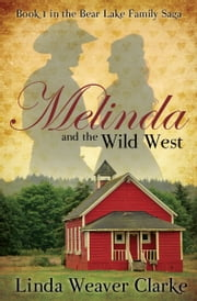 Melinda and the Wild West ebook by Linda Weaver Clarke