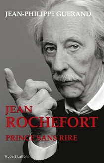 Jean Rochefort - Prince sans rire ebook by Jean-Philippe GUERAND