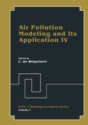 Air Pollution Modeling and Its Application IV ebook by C. De Wisepelacre