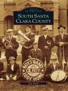 South Santa Clara County ebook by Sam Shueh