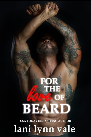 For the Love of Beard ebook by Lani Lynn Vale