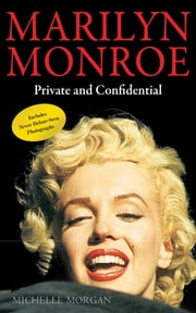 Marilyn Monroe - Private and Confidential ebook by Michelle Morgan