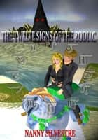 The twelve signs of the Zodiac ebook by Nanny Silvestre