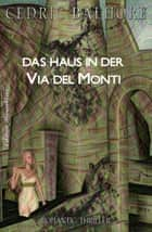 Das Haus in der Via del Monti - Romantic Thriller ebook by Cedric Balmore