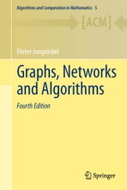 Graphs, Networks and Algorithms ebook by Dieter Jungnickel