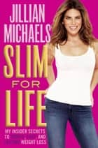 Slim for Life ebook by Jillian Michaels