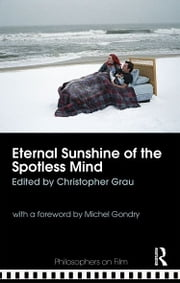 Eternal Sunshine of the Spotless Mind ebook by Christopher Grau