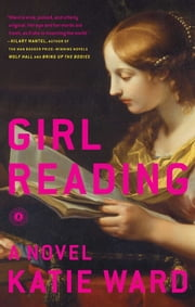 Girl Reading - A Novel ebook by Katie Ward