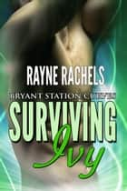Surviving Ivy ebook by Rayne Rachels