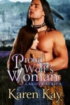 Proud Wolf's Woman ebook by Karen Kay