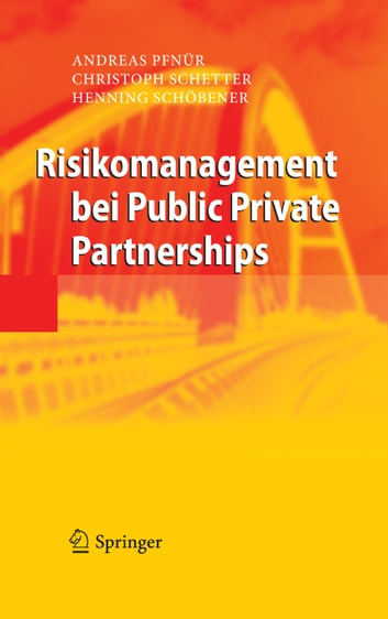 Risikomanagement bei Public Private Partnerships ebook by Henning Schöbener,Andreas Pfnür,Christoph Schetter