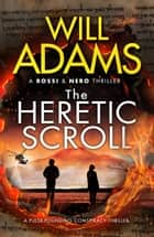 The Heretic Scroll ebook by Will Adams