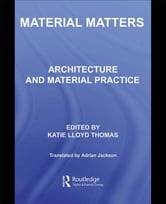 Material Matters - Architecture and Material Practice ebook by