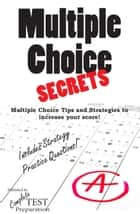 Multiple Choice Secrets ebook by Complete Test Preparation Inc.