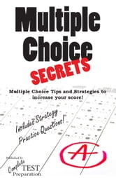 Multiple Choice Secrets - Winning Multiple Choice Strategy for any Test ebook by Complete Test Preparation Inc.
