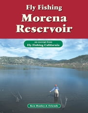 Fly Fishing Morena Reservoir - An excerpt from Fly Fishing California ebook by Ken Hanley