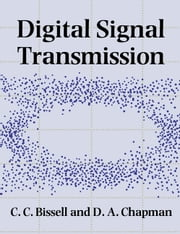 Digital Signal Transmission ebook by Chris Bissell,David Chapman