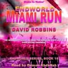 Endworld: Miami Run (Endworld Series, Book 16) audiobook by David Robbins