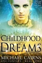 Childhood Dreams (A Game of War, Part One) ebook by Michael Cairns