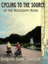 Cycling to the Source of the Mississippi River ebook by Johnson, Barbara Mary