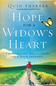 Hope for a Widow's Heart - Encouraging Reflections for your Journey ebook by Quin Sherrer