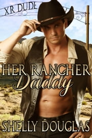 Her Rancher Daddy ebook by Shelly Douglas