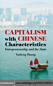 Capitalism with Chinese Characteristics ebook by Huang,Yasheng