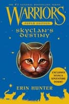 Warriors Super Edition: SkyClan's Destiny ebook by Erin Hunter, Wayne McLoughlin